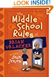 The Middle School Rules of Brian Urla...