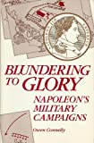 Blundering to Glory: Napoleon's Military Campaigns (0842023755) by Owen Connelly