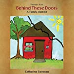 Passages from Behind These Doors: A Family Memoir | Catherine Sevenau