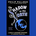 The Shadow in the North: Sally Lockhart Trilogy, Book 2 Audiobook by Philip Pullman Narrated by Anton Lesser