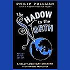 The Shadow in the North: Sally Lockhart Trilogy, Book 2 Hörbuch von Philip Pullman Gesprochen von: Anton Lesser