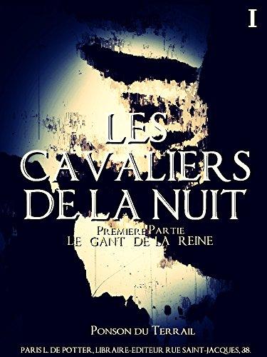 Ponson du Terrail - Les cavaliers de la nuit, 1er partie (Les cavaliers de la nuit Series)