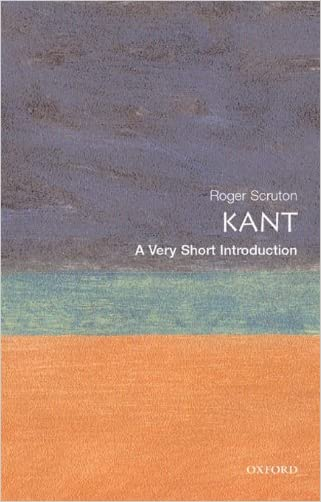 Kant: A Very Short Introduction (Very Short Introductions) written by Roger Scruton