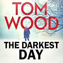 The Darkest Day: Victor the Assassin, Book 5 (       UNABRIDGED) by Tom Wood Narrated by Daniel Philpott
