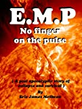 img - for E.M.P. No finger on the pulse. book / textbook / text book