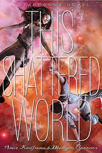 This Shattered World (Starbound Trilogy 2)