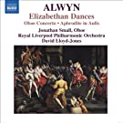 Alwyn, W.: Concerto For Oboe, Harp And Strings / Elizabethan Dances / The Innumerable Dance (Royal Liverpool Philharmonic, Lloyd-Jones)