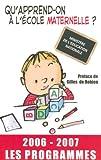Qu'apprend-on à l'école maternelle ? : Les progr..