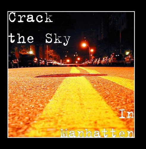 Crack the Sky - In Manhatten