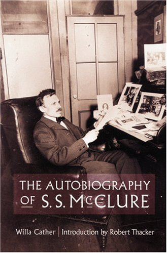 Autobiography of S.S. McClure, WILLA CATHER, ROBERT THACKER
