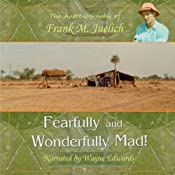 Fearfully and Wonderfully Mad: The Life of a Living Epistle with a Few Pages Missing | [Frank M. Juelich]