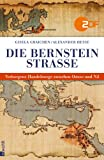 Die Bernsteinstraße: Verborgene Handelswege zwischen Ostsee und Nil