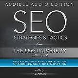 SEO Strategies & Tactics: Understanding Ranking Strategies for Search Engine Optimization: The SEO University, Book 2