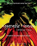img - for VEGETABLE HEAVEN: Sensational Seasonal Vegetarian Recipes book / textbook / text book