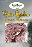 Image of White Rainbow, Book 6 of the Wounded Warriors Series