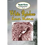 White Rainbow, Book 6 of the Wounded Warriors Series ~ Karen Wiesner