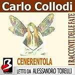 Cenerentola [Cinderella] | Carlo Collodi,Charles Perrault