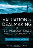 img - for by Razgaitis, Richard Valuation and Dealmaking of Technology-Based Intellectual Property: Principles, Methods and Tools (2009) Hardcover book / textbook / text book