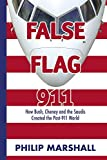 False Flag 911: How Bush, Cheney and the Saudis Created the Post-911 World