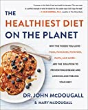 img - for The Healthiest Diet on the Planet: Why the Foods You Love-Pizza, Pancakes, Potatoes, Pasta, and More-Are the Solution to Preventing Disease and Looking and Feeling Your Best book / textbook / text book