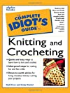 Complete Idiot`s Guide to Knitting & Crocheting