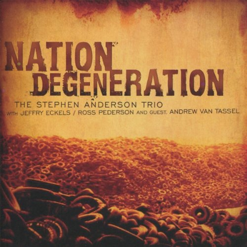 2010 top 50 downloaded jazz album: Nation Degeneration by Stephen Anderson