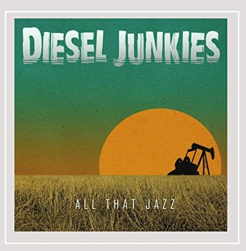 Diesel Junkies - All That Jazz