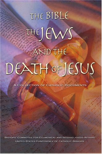 The Bible, the Jews, and the Death of Jesus, Bceia Usccb
