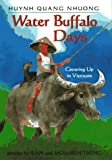 Water Buffalo Days: Growing Up in Vietnam (0060249579) by Huynh, Quang Nhuong