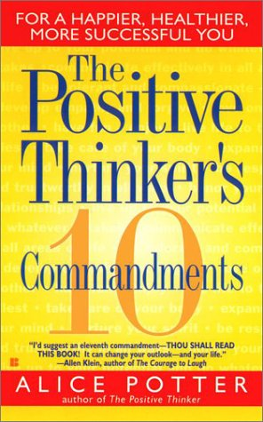 The Positive Thinker's 10 Commandments, Alice Potter