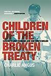 Children of the Broken Treaty: Canada...