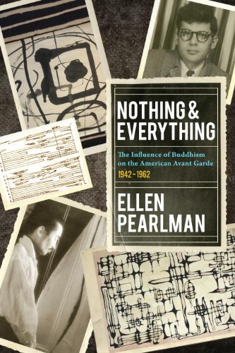Nothing and Everything - The Influence of Buddhism on the American Avant Garde: 1942 - 1962