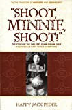 Shoot Minnie Shoot The Story of the 1904 Fort Shaw Indian Girls\ Basketballs First World Champions (
