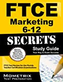 img - for FTCE Marketing 6-12 Secrets Study Guide: FTCE Test Review for the Florida Teacher Certification Examinations book / textbook / text book