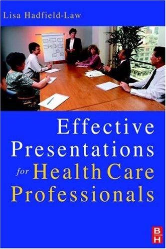 Effective Presentations for Health Professionals, 1e