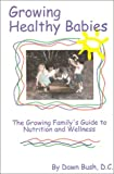 img - for Growing Healthy Babies : The Growing Family's Guide to Nutrition and Wellness book / textbook / text book