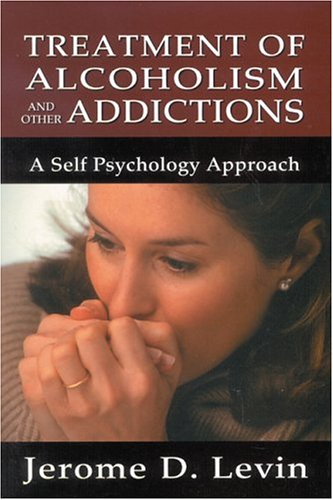 Treatment of Alcoholism and Other Addictions: A Self-Psychology Approach (Library of Substance Abuse Treatment)