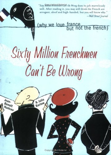 Sixty Million Frenchmen Can't Be Wrong: Why We Love...