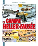 LA GAMME HELLER-MUSEE (Figurines Et Jouets) (French Edition)