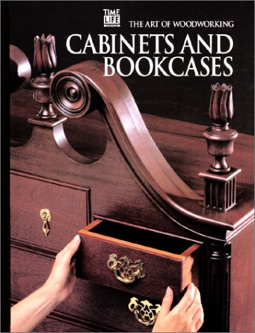 Cabinets and Bookcases (Art of Woodworking), Time-Life Books