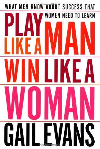play-like-a-man-win-like-a-woman