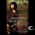 Murder of Angels | Caitlin R. Kiernan
