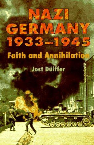 Nazi Germany 1933-1945: Faith and Annihilation (Hodder Arnold Publication)