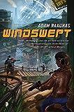 "Adam Rakunas, ""Windswept"" (Angry Robot, 2015)"