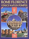 The Great Art Cities of Italy: Rome, Florence, Venice, Naples & Pompeii