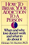 img - for How to Break Your Addiction to a Person book / textbook / text book