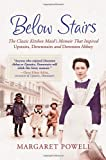 "Below Stairs: The Classic Kitchen Maids Memoir That Inspired ""Upstairs, Downstairs"" and ""Downton Abbey"""