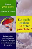 De quelle couleur est votre parachute ? : Un guide pratique pour les gens en recherche d'emploi et en changement de carrire