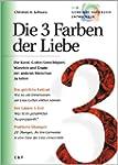 Die 3 Farben der Liebe: Die Kunst, Go...