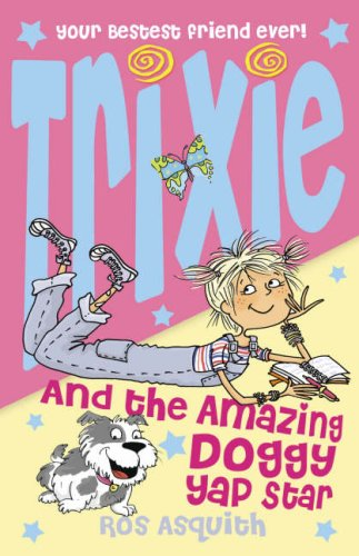 Trixie and the Amazing Doggy Yap Star PDF